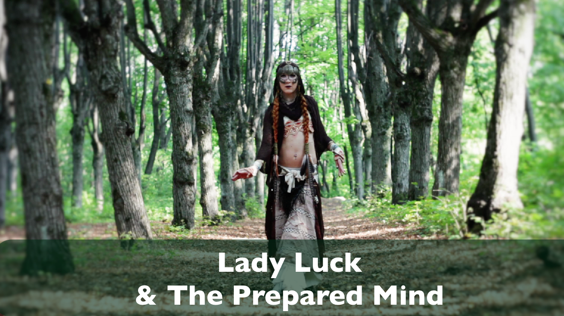Lady Luck & The Prepared Mind